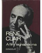 A film tegnap és ma - Clair, René