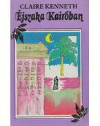 Éjszaka Kairóban - Claire Kenneth