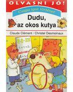 Dudu, az okos kutya - Clément, Claude, Desmoinaux, Christel