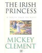 The Irish Princess - CLEMENT, MICKEY