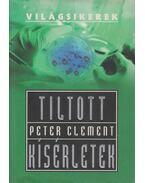 Tiltott kísérletek - Clement, Peter