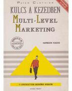 Kulcs a kezedben: Multi-Level Marketing - Clothier, Peter