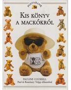 Kis könyv a mackókról - Cockrill Pauline