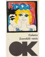 Zsendülő vetés / A macska - Colette