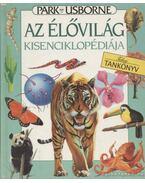 Az élővilág kisenciklopédiája - Colvin, Leslie, Speare, Emma