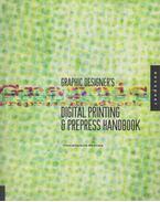 Graphic Designer's Digital Printing and Prepress Handbook - Constance Sidles