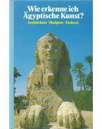 Wie erkenne ich Ägyptische Kunst? - Conti, Flavio