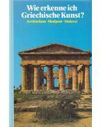 Wie erkenne ich Griechische Kunst? - Conti, Flavio