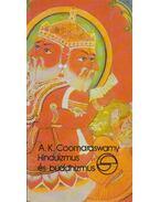 Hinduizmus és buddhizmus - Coomaraswamy. A. K.