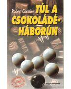Túl a csokoládéháborún II. - Cormier, Robert