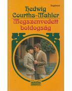 Megszenvedett boldogság - Courths-Mahler, Hedwig