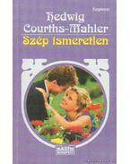 Szép ismeretlen - Courths-Mahler, Hedwig
