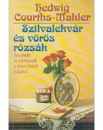 Szilvalekvár és vörös rózsák - Courths-Mahler, Hedwig