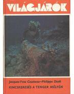 Kincskeresés a tenger mélyén - Cousteau, JacQues-Yves, Diolé, Philippe