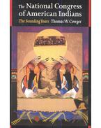 The National Congress of American Indians – The Founding Years - COWGER, THOMAS W,