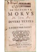 Sermons choisis de Monsieur Morus, sur divers textes de l'Écriture Sainte - Alexander Morus