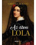 Az isteni Lola - Cristina Morató