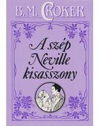 A szép Neville kisasszony - Croker, B. M.
