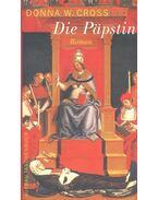 Die Päpstin - CROSS, DONNA W.