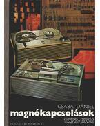 Magnókapcsolások 1972-1976 - Csabai Dániel