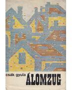 Álomzug - Csák Gyula