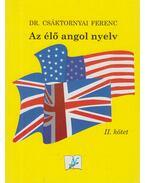Az élő angol nyelv II. kötet - Csáktornyai Ferenc
