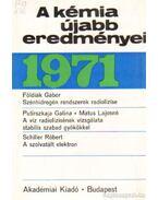 A kémia újabb eredményei 1971. 4. kötet - Csákvári Béla