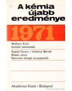 A kémia újabb eredményei 1971. 5. kötet - Csákvári Béla
