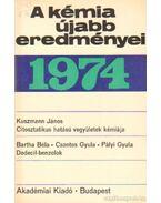 A kémia újabb eredményei 1974. 14. kötet - Csákvári Béla