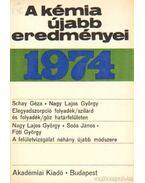 A kémia újabb eredményei 1974. 18. kötet - Csákvári Béla