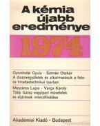 A kémia újabb eredményei 1974. 22. kötet - Csákvári Béla