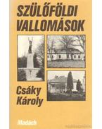 Szülőföldi vallomások - Csáky Károly