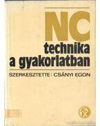 NC technika a gyakorlatban - Csányi Egon