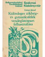 Különleges zöldség- és gyümölcsfélék vendéglátóipari felhasználása - Csányi József