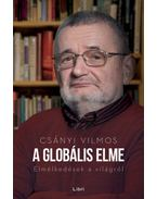 A globális elme - Elmélkedések a világról - Csányi Vilmos