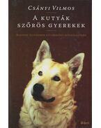 A kutyák szőrös gyerekek - Csányi Vilmos