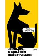Jeromos, a barátom - A kutyák szerint a világ - Csányi Vilmos