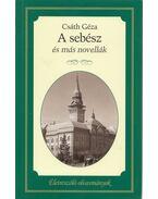 A sebész és más novellák - Csáth Géza