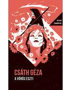 A vörös Eszti - Helikon Zsebkönyvek 85. - Csáth Géza