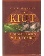 Kiút a globalizációs zsákutcából - Csath Magdolna