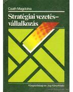 Stratégiai vezetés - vállalkozás - Csath Magdolna