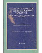 Csecsemőgondozónők és gyermekápolónők tankönyve - Lukács József, Nádrai Andor