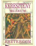 Keresztény Múzeum - Esztergom - Cséfalvay Pál