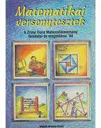 Matematikai versenytesztek - Csepcsányi Éva, Koleszár Edit, Nagy Tibor, Dr. Palotainé Böröczki Mária, Csordás Mihály, Janics Zsuzsa