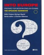 Into Europe - Prepare for Modern English Exams - The Speaking Handbook + DVD - The Speaking Handbook + DVD - Csépes Ildikó; Együd Györgyi