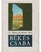 A kétszázötven éves Békéscsaba (mini) - Cseres Tibor