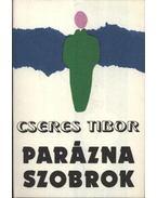 Parázna szobrok - Cseres Tibor