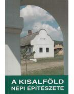 A Kisalföld népi építészete - Cseri Miklós
