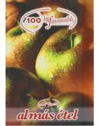 A 100 legfinomabb almás étel - Cserős Irén