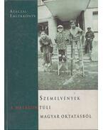 Szemelvények a határon túli magyar oktatásból (dedikált) - Csete Örs, Albert Attila